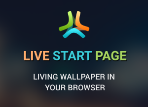 Live Start Page - Incredible Start page with live wallpapers